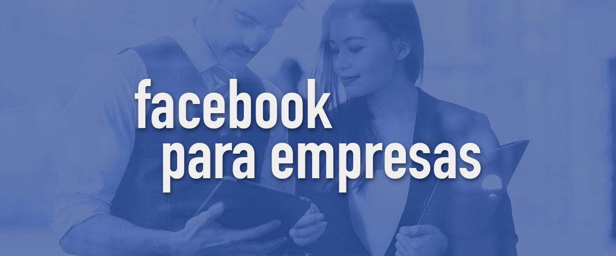 como o Facebook para empresas pode ajudar a alavancar os seus negócios